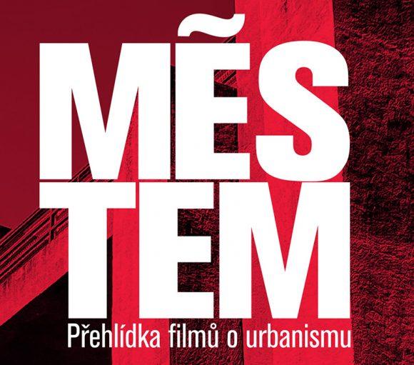 MĚSTEM. Podzimní přehlídka filmů o urbanismu.